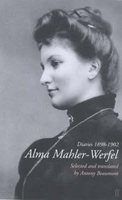 Alma Mahler-Werfel: Diaries 1898-1902