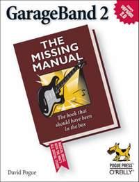 GarageBand 2 the Missing Manual