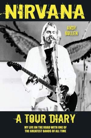 Nirvana - A Tour Diary