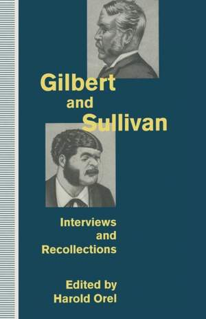 Gilbert and Sullivan: Interviews and Recollections