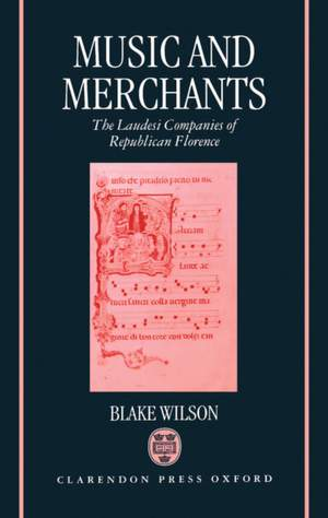 Music and Merchants: The Laudesi Companies of Republican Florence