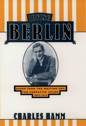 Irving Berlin: Songs from the Melting Pot - The Formative Years, 1907-1914