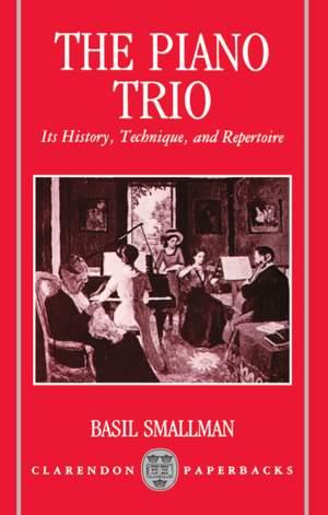 The Piano Trio: Its History, Technique, and Repertoire