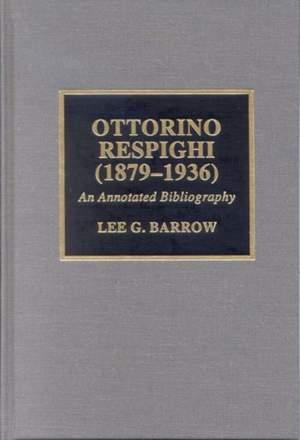 Ottorino Respighi (1879-1936): An Annotated Bibliography