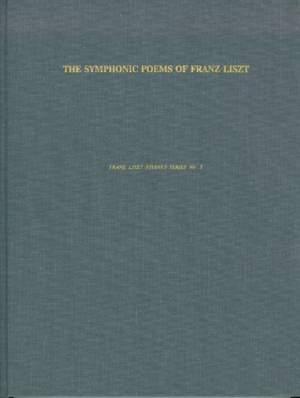 Symphonic Poems of Franz Liszt