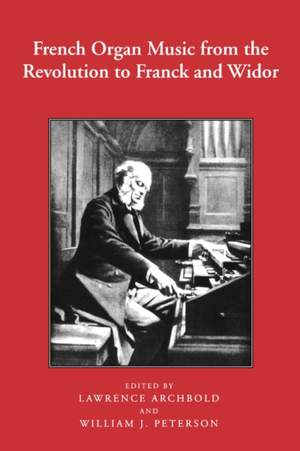 French Organ Music from the Revolution to Franck and Widor: 5