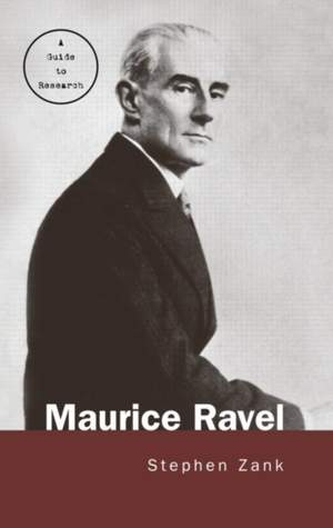 Maurice Ravel: A Guide to Research