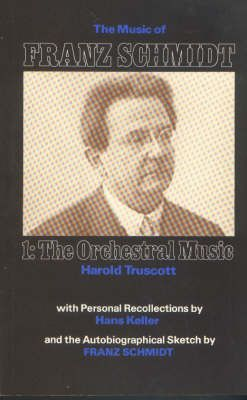 The Music of Franz Schmidt - 1: The Orchestral Music
