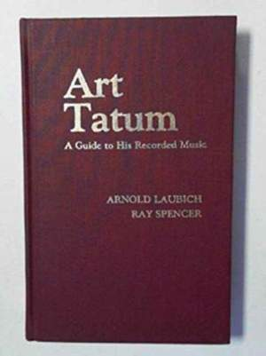 Art Tatum: A Guide to His Recorded Music
