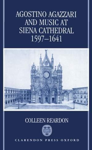 Agostino Agazzari and Music at Siena Cathedral: 1597-1641