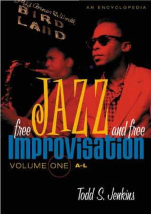 Free Jazz and Free Improvisation [2 volumes]: An Encyclopedia