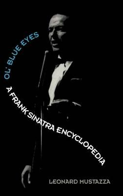 Ol'Blue Eyes: A Frank Sinatra Encyclopedia