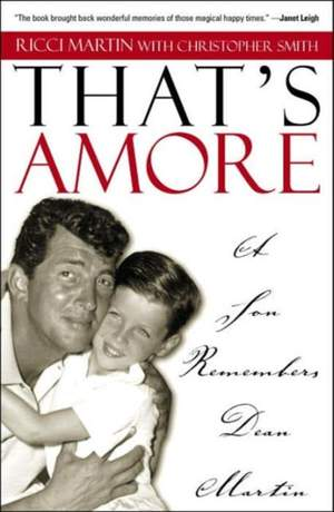 That's Amore: A Son Remembers Dean Martin