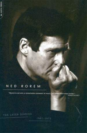 The Later Diaries Of Ned Rorem: 1961-1972