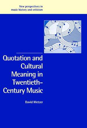 Quotation and Cultural Meaning in Twentieth-Century Music