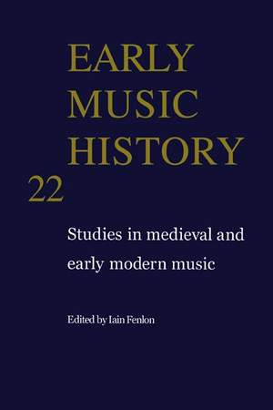 Early Music History Volume 22