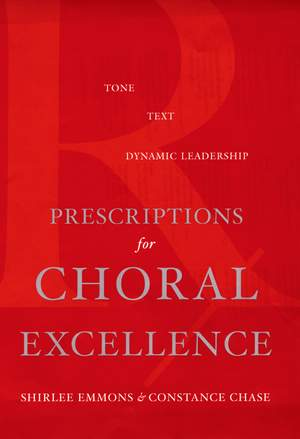Prescriptions for Choral Excellence: Tone, Text, Dynamic Leadership