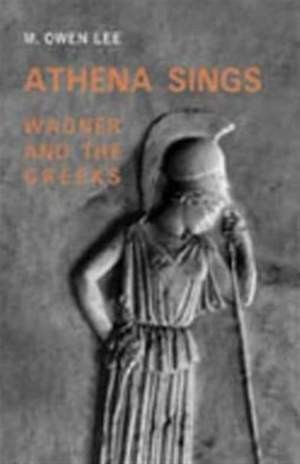Athena Sings: Wagner and the Greeks