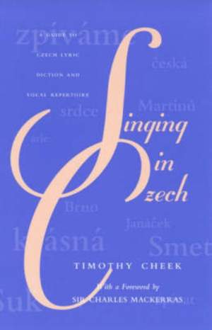Singing in Czech: A Guide to Czech Lyric Diction and Vocal Repertoire