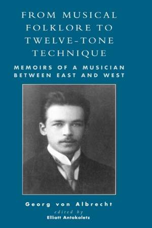 From Musical Folklore to Twelve Tone Technique: Memoirs of a Musician between East and West