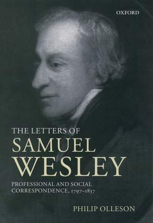 The Letters of Samuel Wesley: Professional and Social Correspondence 1797-1837