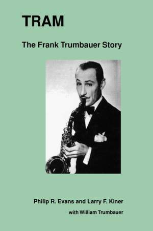 Tram: The Frank Trumbauer Story