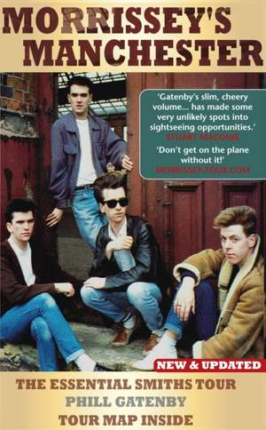 Morrissey's Manchester: The Essential Smiths Tour: 2nd Edition