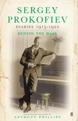 Sergey Prokofiev: Diaries 1915-1923: Behind the Mask