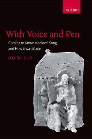 With Voice and Pen: Coming to Know Medieval Song and How it Was Made