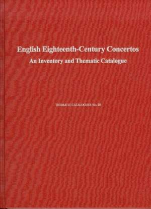 English Eighteenth-Century Concertos - An Inventory and Thematic Catalogue Product Image