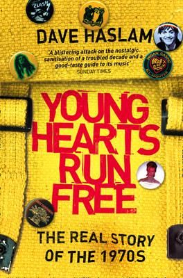 Young Hearts Run Free: The Real Story of the 1970s