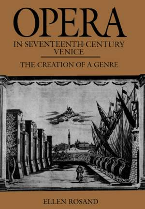 Opera in Seventeenth-Century Venice: The Creation of a Genre