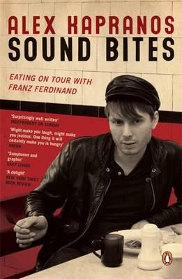 Sound Bites: Eating on Tour with Franz Ferdinand