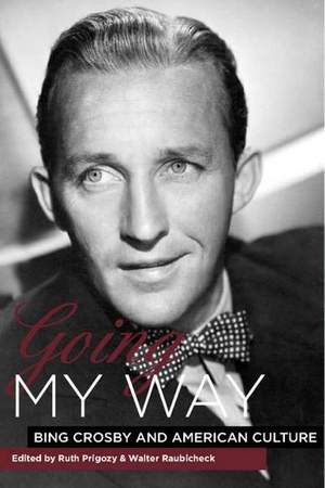 Going My Way - Bing Crosby and American Culture