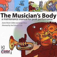 The Musician's Body: A Maintenance Manual for Peak Performance