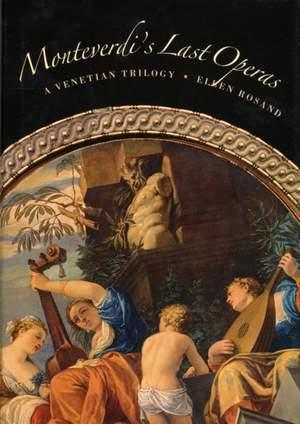 Monteverdi's Last Operas: A Venetian Trilogy