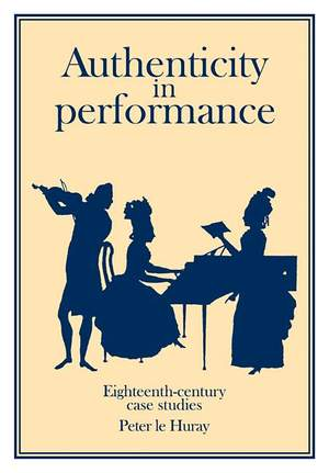 Authenticity in Performance: Eighteenth-Century Case Studies Product Image