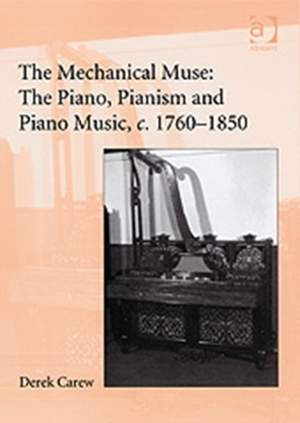 Mechanical Muse: The Piano, Pianism and Piano Music, c.1760-1850, The