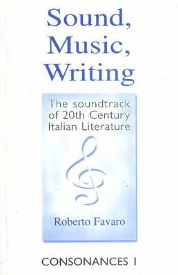 Sound, Music, Writing: The Soundtrack of 20th Century Italian Literature