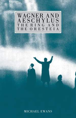 Wagner and Aeschylus: The Ring and the Oresteia