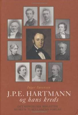 J.P.E. Hartmann Og Hans Kreds: Volume 4: En komponistfamilies breve 1780-1900