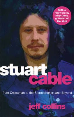 "Stuart Cable: From Cwmaman to the ""Stereophonics"" and Beyond"