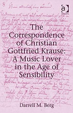 The Correspondence of Christian Gottfried Krause: A Music Lover in the Age of Sensibility