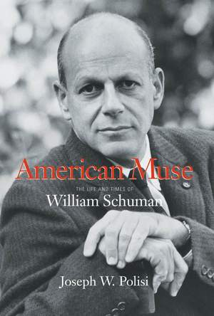 American Muse: The Life and Times of William Schuman