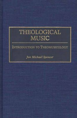 Theological Music: Introduction to Theomusicology