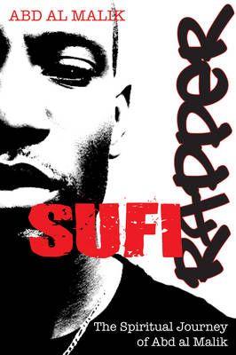 Sufi Rapper: The Spiritual Journey of Abd Al Malik