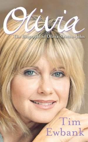 Olivia: The Biography of Olivia Newton-John