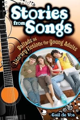 Stories from Songs: Ballads as Literary Fictions for Young Adults
