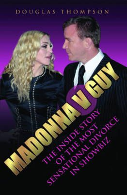 Madonna v Guy: The Inside Story of the Most Sensational Divorce in Showbiz
