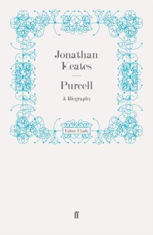 Purcell: A Biography